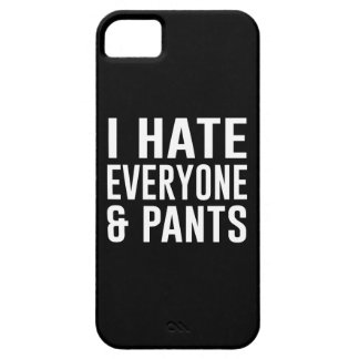 I Hate Everyone and Pants. iPhone 5 Case