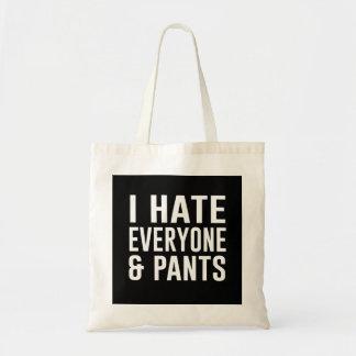 I Hate Everyone and Pants. Tote Bag