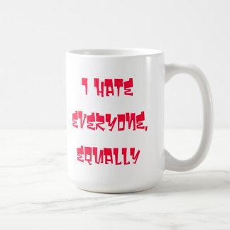 I Hate everyone, equally coffee mug