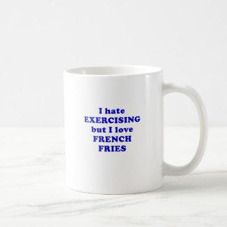 I Hate Exercising but I Love French Fries Coffee Mug