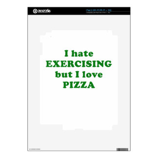 I Hate Exercising but I Love Pizza Skins For iPad 2