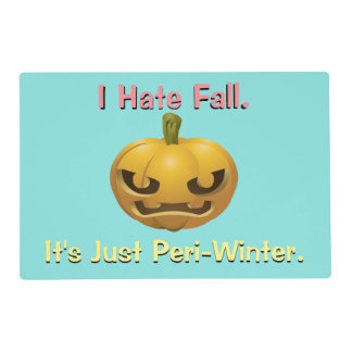 I Hate Fall--It's Just Peri-Winter Placemat