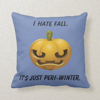 I Hate Fall--It's Just Peri-Winter Throw Pillow