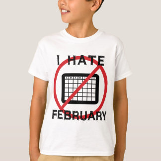 I Hate February T-Shirt