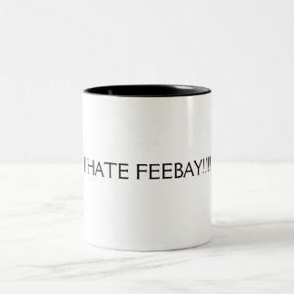 I HATE FEEBAY!!!! Two-Tone COFFEE MUG