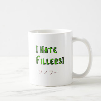 I hate Fillers! Coffee Mug