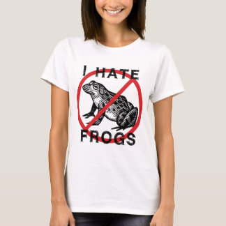I Hate Frogs T-Shirt