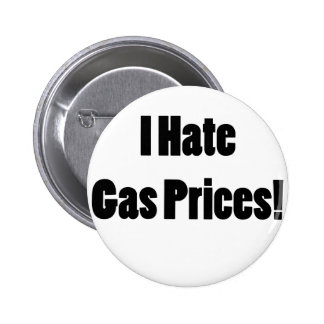 I Hate Gas Prices! Pinback Button