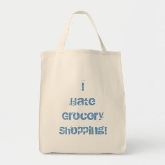 I Hate Grocery Shopping! Grocery Tote