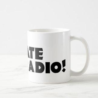 I Hate Hate-radio! Coffee Mug