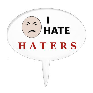 I Hate Haters Cake Toppers