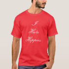 I Hate Hippies T-Shirt
