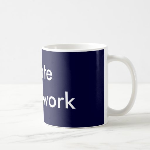 I hate homework coffee mug