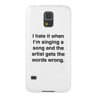 I Hate It When I'm Singing A Song Case For Galaxy S5