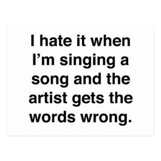 I Hate It When I'm Singing A Song Postcard
