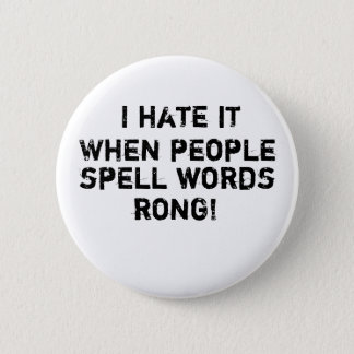 I hate it when people spell words rong! button