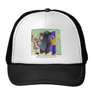 I Hate It When You Bring Home Work Trucker Hat