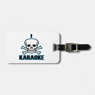 I Hate Karaoke. Tags For Luggage