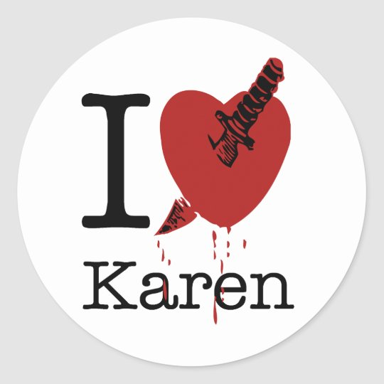I Hate Karen Spoof I Love Classic Round Sticker