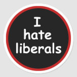 I Hate Liberals Classic Round Sticker