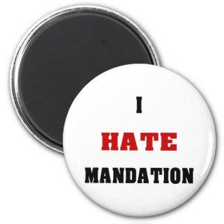 I Hate Mandation 2 Inch Round Magnet
