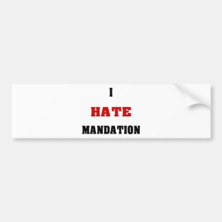 I Hate Mandation Bumper Sticker
