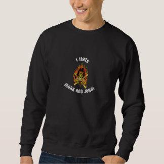 I Hate Mark And John Pullover Sweatshirt