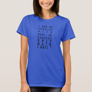 i hate math! T-Shirt