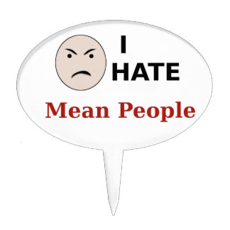 I Hate Mean People Cake Pick