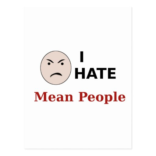 I Hate Mean People Postcards