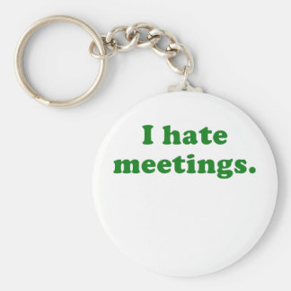 I Hate Meetings Basic Round Button Keychain
