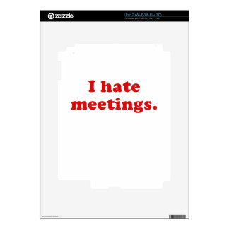 I Hate Meetings Decals For iPad 2