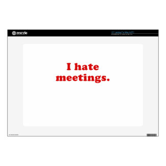 """I Hate Meetings Skin For 15"""" Laptop"""