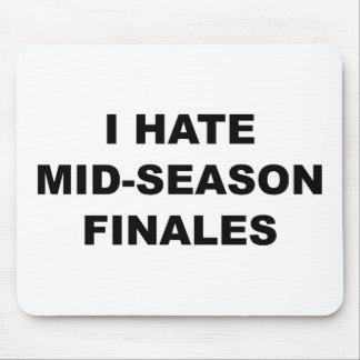 I Hate Mid-Season Finales Mouse Pad