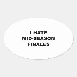 I Hate Mid-Season Finales Oval Sticker