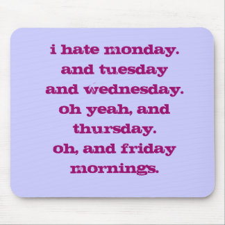i hate monday. mouse pad
