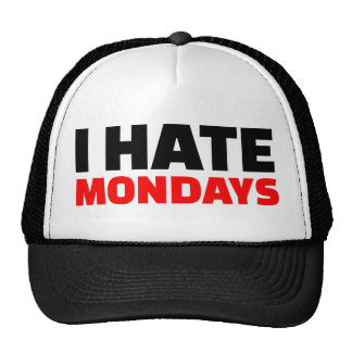 I hate Mondays Trucker Hat