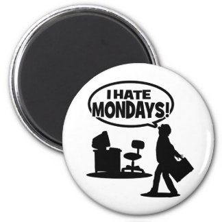 I Hate Mondays 2 Inch Round Magnet