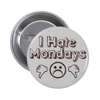 I Hate Mondays Pinback Button