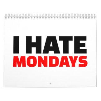 I hate Mondays Calendar