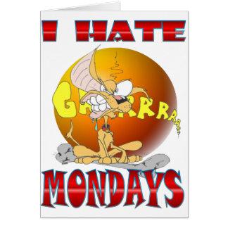 I HATE Mondays Card