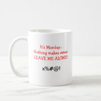 I Hate Mondays Coffee Mug