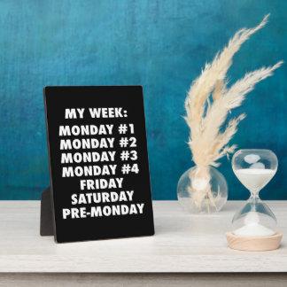 I Hate Mondays - Funny Novelty Plaque