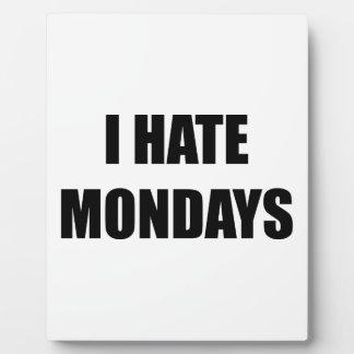 I Hate Mondays Plaques