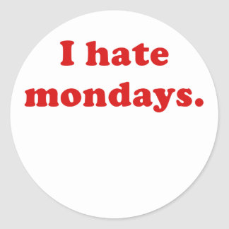 I Hate Mondays Stickers