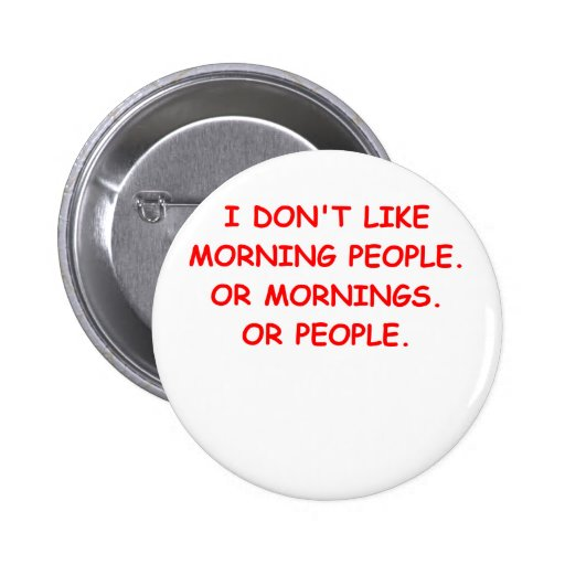 i hate mornings pinback buttons