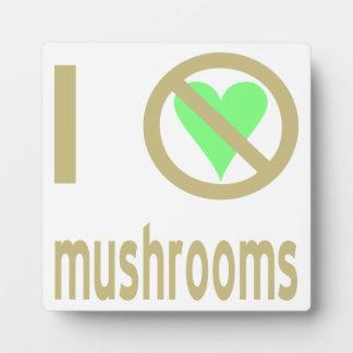 I Hate Mushrooms Photo Plaque