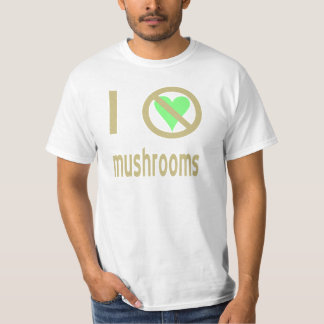 I Hate Mushrooms Tee Shirt