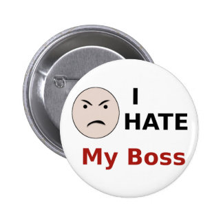 I Hate My Boss Pinback Buttons