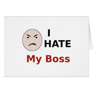 I Hate My Boss Greeting Card